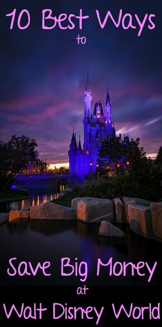 10 Ways to Save Money on Your 2018 Disney World Vacation